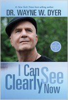 "Wayne Dyer's ""I Can See Clearly Now"""