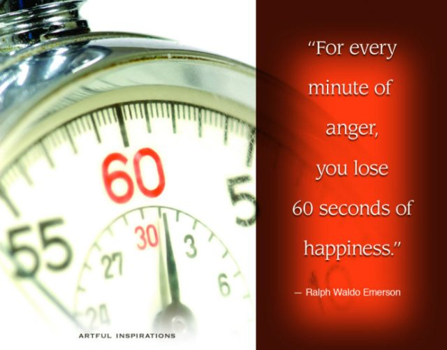 Why Waste Your Life in Anger?