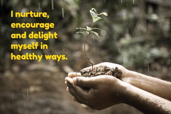 I nurture, encourage and delight