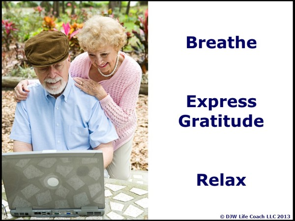 Breathe...express gratitude...relax