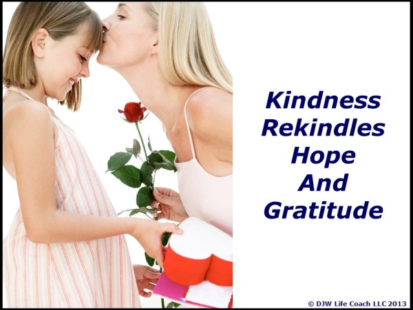 Kindness rekindles hope and gratitude