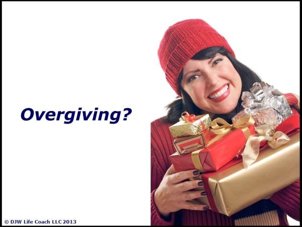 Overgiving is NOT love-fueled generosity